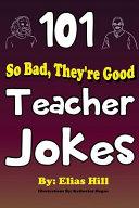 101 So Bad They Re Good Teacher Jokes