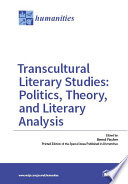 Transcultural Literary Studies Politics Theory And Literary Analysis
