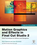 Motion Graphics and Effects in Final Cut Studio 2