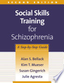 Social Skills Training for Schizophrenia  Second Edition