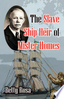 The Slave Ship Heir of Mister Homes