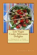Lite Vegan Cooks Afternoon Delights