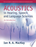 Acoustics in Hearing  Speech and Language Sciences