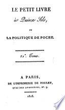 Le petit livre à quinze sols, ou la politique de poche