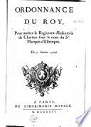 Ordonnance Pour Mettre Le R Giment D Infanterie De Chartres Sous Le Nom Du Sr Marquis D Estempes Du 5 Janvier 1724