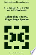 Scheduling Theory  Single Stage Systems