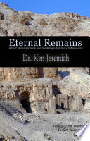 Eternal Remains  World Mummification and the Beliefs that make it Necessary