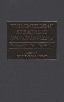The Emerging Strategic Environment
