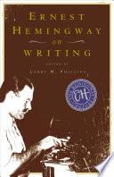 Ernest Hemingway on Writing Book PDF