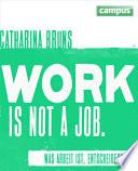work is not a job (pinke Ausgabe)