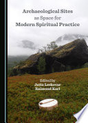 Archaeological Sites as Space for Modern Spiritual Practice