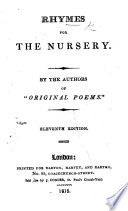 Rhymes for the Nursery  By the authors of    Original Poems    Anne and Jane Taylor and others