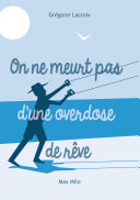 download ebook on ne meurt pas d'une overdose de rêve pdf epub