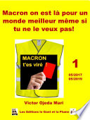 Macron on est là pour un monde meilleur même si tu ne le veux pas !