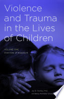 Violence And Trauma In The Lives Of Children 2 Volumes