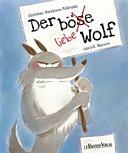 Der böse liebe Wolf