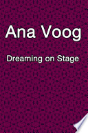 Ana Voog   Dreaming on Stage