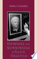 Knowledge and Self Knowledge in Plato s Theaetetus