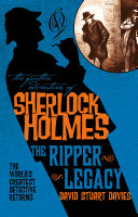 The Further Adventures of Sherlock Holmes: The Ripper Legacy Holmes And Dr Watson On The Hunt