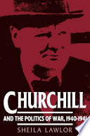 Churchill And The Politics Of War, 1940-1941 : and the background to them...