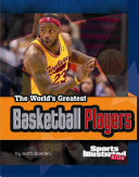 The World's Greatest Basketball Players : you like offense or defense, the game's...
