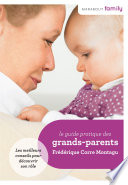 Le Guide pratique des Grands Parents