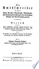 Der Amtsschreiber in allen Amts-Gerichts-Grundbuchs-Wirthschafts- und Rechnungsverrichtungen von allerhöchsten Gesetzen und Verordnungen geleitet (etc.)