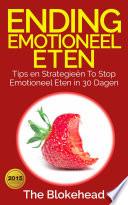 Ending Emotioneel Eten Tips En Strategie N To Stop Emotioneel Eten In 30 Dagen