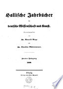 Hallische Jahrb  cher f  r deutsche Wissenschaft und Kunst   Herausgegeben von Dr  Arnold Ruge und Dr  Theodor Echtermayer