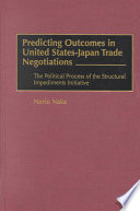 Predicting Outcomes in United States Japan Trade Negotiations