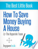 How To Save Money Buying A House Significant Achievement That Not Only