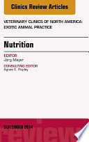 Nutrition  An Issue of Veterinary Clinics of North America  Exotic Animal Practice