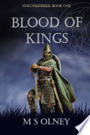 Unconquered: Blood Of Kings : ...
