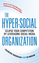 The Hyper-Social Organization: Eclipse Your Competition by Leveraging Social Media