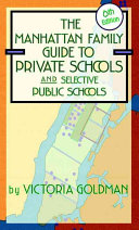 The Manhattan Family Guide to Private Schools and Selective Public Schools
