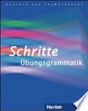 Schritte Übungsgrammatik: Niveaustufen A1-B1 ; [Deutsch als Fremdsprache]