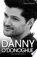 Danny O Donoghue The Biography