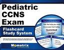Pediatric Ccns Exam Flashcard Study System