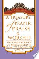 A Treasury Of Prayer Praise Worship Vol 3 book