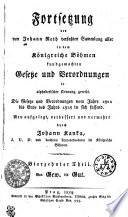 Fortsetzung der von Johann Roth verfaßten Sammlung aller in dem Königreiche Böhmen kundgemachten Gesetze und Verordnungen in alphabetischer Ordnung gereiht. Die Gesetze und Verordnungen vom Jahre 1802 bis Ende des Jahrs 1818 in sich fassend