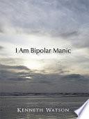 I Am Bipolar Manic