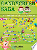Candy Crush Saga Tips  Cheats  Tricks    Strategies