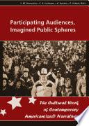 Participating Audiences, Imagined Public Spheres