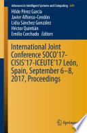 International Joint Conference Soco 17 Cisis 17 Iceute 17 Le N Spain September 6 8 2017 Proceeding