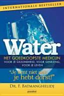 Water, het goedkoopste medicijn / druk 8