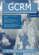 GCRM   Governance  Risk and Compliance Management  High impact Strategies   What You Need to Know  Definitions  Adoptions  Impact  Benefits  Maturity  Vendors
