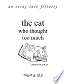 The Cat Who Thought Too Much   An Essay Into Felinity