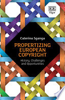 Propertizing European Copyright