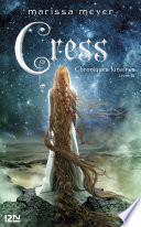 Chroniques lunaires - livre 3, Cress Cotes De Scarlet Et De