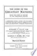 The Story of the Greatest Nations  from the Dawn of History to the Twentieth Century